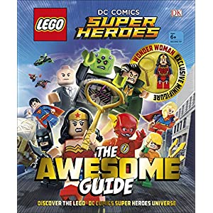 LEGO® DC Comics Super Heroes The Awesome Guide: With Exclusive Wonder Woman Minifigure 9780241280393 LEGO