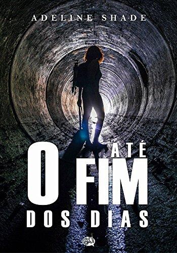 Ate O Fim Dos Dias Portuguese Edition