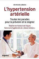 L'Hypertension artérielle. Toutes les parades pour prévenir et la soigner Broché
