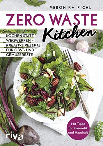 Zero Waste Kitchen: Kochen statt wegwerfen – kreative Rezepte für Obst- und Gemüsereste