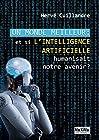 Un monde meilleur - Et si l'intelligence artificielle humanisait notre avenir ?