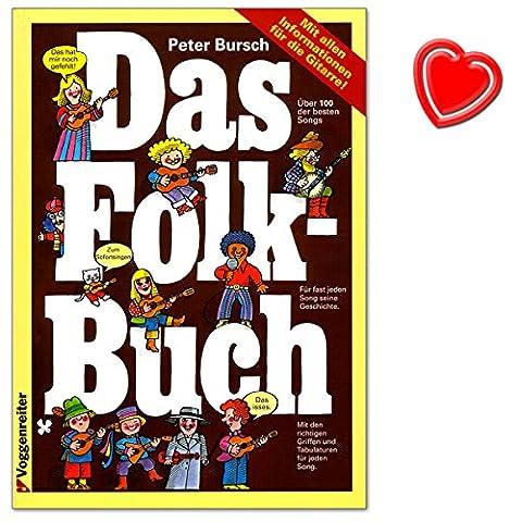 Das Folk-Buch von Peter Bursch - 100 der besten Folk-Songs für die Gitarre - die richtigen Griffe, gute Gitarrenbegleitungen, Tabulaturen und alle Texte - Songbook mit bunter herzförmiger Notenklammer