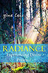 Radiance: Experiencing Divine Presence (English Edition)