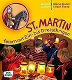 St. Martin feiern mit Ein- bis Dreijährigen - Kleine Kinder feiern Feste