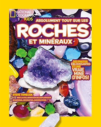 National Geographic Kids: Absolument Tout Sur Les Roches Et Mineraux par Carsten Peter