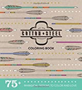 Cotton + Steel Coloring Book: 75+ Whimsical Designs to Color and Love by Melody Miller (2016-01-05)