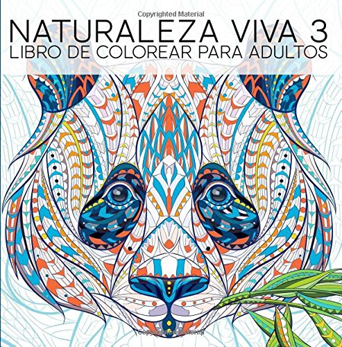 Naturaleza Viva 3: Libro De Colorear Para Adultos: Un regalo original antiestrés para colorear dirigido a hombres, mujeres, adolescentes y personas ... a la relajación y el alivio del estrés)