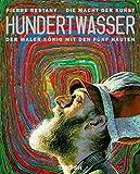 Die Macht der Kunst: Hundertwasser, der Maler-König mit den fünf Häuten: Kleine Reihe - Kunst