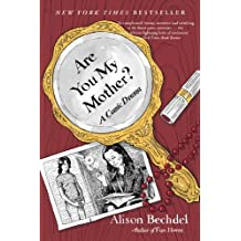 Are You My Mother?: A Comic Drama by Alison Bechdel (2013-04-02)
