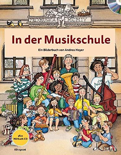 In der Musikschule: Ein Bilderbuch. Ausgabe mit CD.