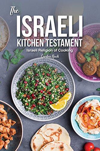The Israeli Kitchen Testament: Israeli Religion of Cooking (English Edition)