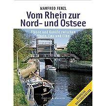 Vom Rhein zur Nord- und Ostsee: Flüsse und Kanäle zwischen Rhein, Ems und Elbe