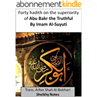 Forty hadith on the superiority of Abu Bakr the Truthful (English Edition)