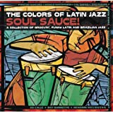 The Colors Of Latin Jazz: Soul Sauce!