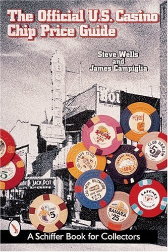 Price Guide Casino Chips (The Official U.S. Casino Chip Price Guide (Schiffer Book for Collectors) by James Campiglia (2000-07-01))