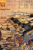 Art in China 2/e (Oxford History of Art)