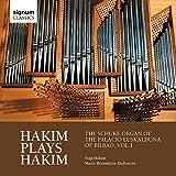 Hakim Plays Hakim - l'Orgue Schuke du Palais Euskalduna de Bilbao Vol.1