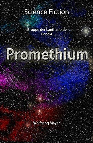 Promethium: Gruppe der Lanthanoide (Band 4)