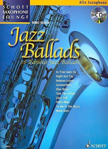 Schott Saxophone Lounge: Jazz Ballads, 16 beliebte Jazz Balladen für Alt-Saxophon und Klavier inkl. CD [Musiknoten] Dirko Juchem Ed.