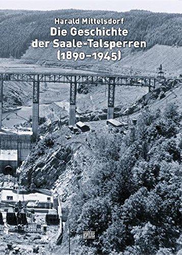 Die Geschichte der Saale-Talsperren (1890-1945)