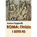 ROMA: l'inizio. I SETTE RE (Italian Edition)