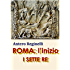 ROMA: l'inizio. I SETTE RE