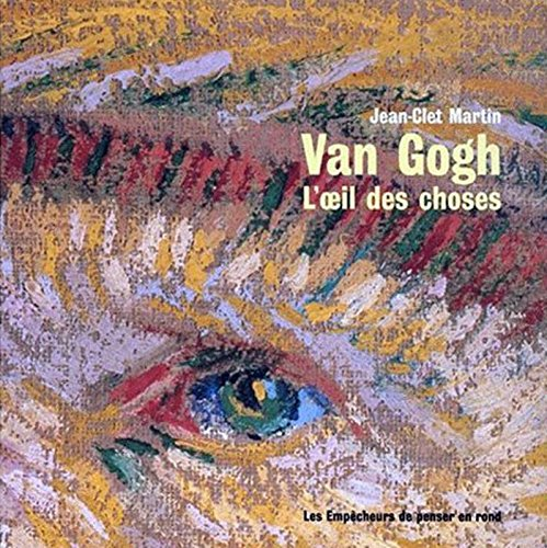 Van Gogh : L'Oeil des choses