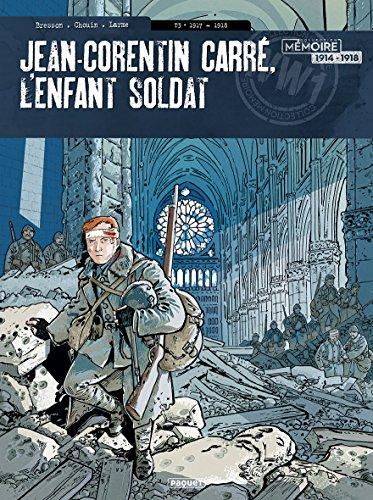 Jean-Corentin Carre, l'enfant soldat T3: 1917-1918