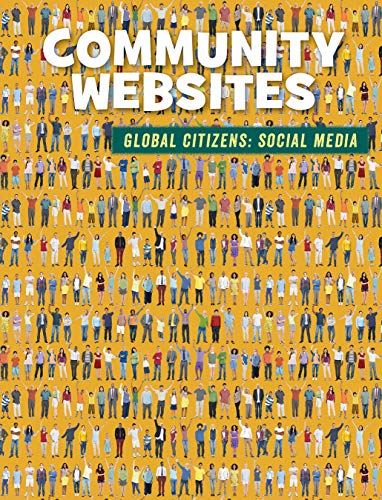 Community Websites (21st Century Skills Library: Global Citizens: Social Media) (English Edition)