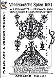 PADP-Script 009: Venezianische Spitze 1591 No.2: Stickmuster und Designvorlagen Sticken, Häkeln, Stricken, Weben, Klöppeln (German Edition)