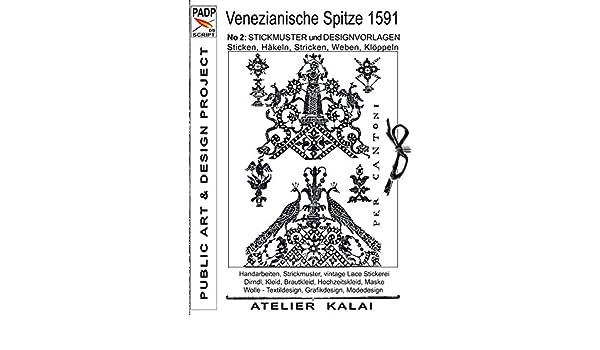 PADP-Script 009: Venezianische Spitze 1591 No.2: Stickmuster und ...