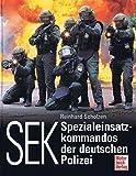 SEK, Spezialeinsatzkommandos der deutschen Polizei.