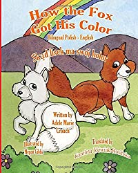 How The Fox Got His Color Bilingual Polish English by Adele Marie Crouch (2016-03-28)