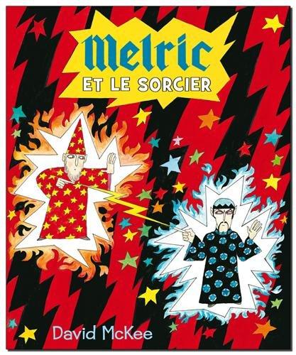Melric : Le magicien qui avait perdu ses pouvoirs