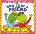 How to Be a Friend: A Guide to Making Friends and Keeping Them (Dino Life Guides for Families)
