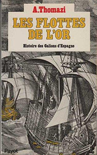 les-flottes-de-lor-histoire-des-galions-despagne-payot-histoire