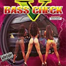 Bass Check V [Explicit]