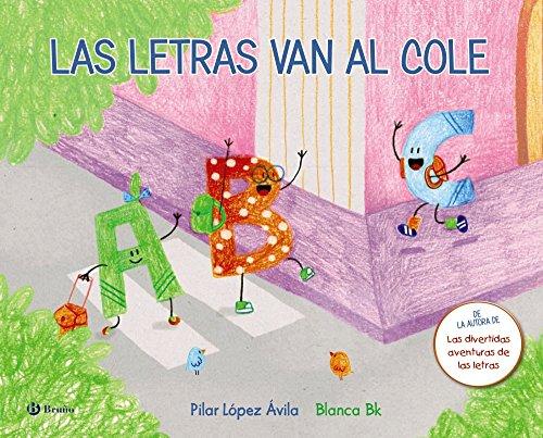Las letras van al cole (Castellano - A Partir De 3 Años - Álbumes - Otros Álbumes) por Pilar López Ávila