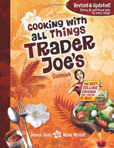 cooking-with-all-things-trader-joes-cookbook-by-deana-gunn-2011-10-15