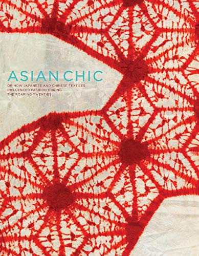 Asian Chic: Or How Japanese and Chinese Textiles Influenced Fashion During the Roaring Twenties