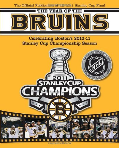 The Year of the Bruins: Celebrating Boston's 2010-11 Stanley Cup Championship Season by NHL (2011-06-21)