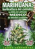 Marihuana: horticultura de cannabis - la biblia del cultivador MEDICO de interior y exterior by Jorge Cervantes (2007) Paperback