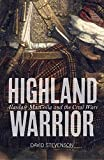 Highland Warrior: Alasdair MacColla and the Civil Wars