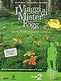 I viaggi di Mister Fogg. Gli scenari della geografia. Con materiali per il docente. Per la Scuola media: 2