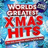 Worlds Greatest Xmas Hits 2014 - The Only Christmas Album You'll Ever Need