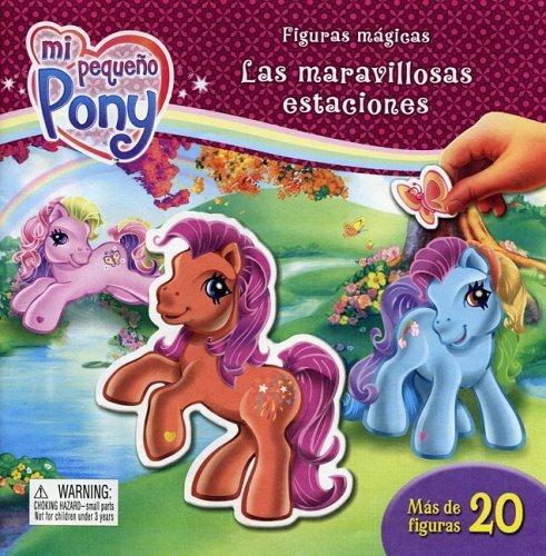Mi Pequeno Pony Figuras Magicas: Las Maravillosas Estaciones [With 20 Magnets] (Mi Pequeno Pony/ My Little Pony) by Silver Dolphin En Espanol (2006-09-07)