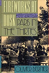Fireworks At Dusk: Paris in the Thirties