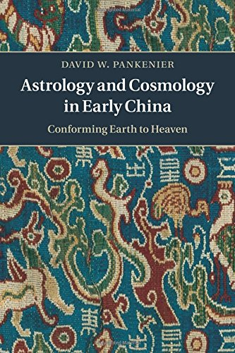 Astrology and Cosmology in Early China: Conforming Earth to Heaven