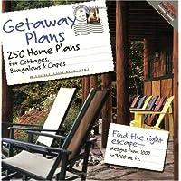 Getaway Plans: 250 Home Plans for Cottages, Bungalows & Capes