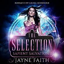 Sapient Salvation 1: The Selection